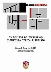 LOS DELITOS DE TERRORISMO: ESTRUCTURA TÍPICA E INJUSTO