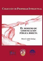 EL DERECHO DE COMUNICACIÓN PÚBLICA DIRECTA