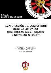 LA PROTECCIÓN DEL CONSUMIDOR FRENTE A LOS DAÑOS