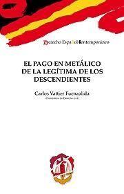 EL PAGO EN METÁLICO DE LA LEGÍTIMA DE LOS DESCENDIENTES