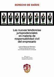 LAS NUEVAS TENDENCIAS JURISPRUDENCIALES EN MATERIA DE RESPONSABILIDAD CIVIL DEL EMPRESARIO