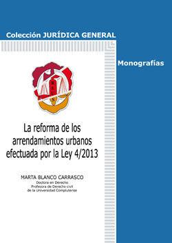 LA REFORMA DE LOS ARRENDAMIENTOS URBANOS EFECTUADA POR LA LEY 4/2013