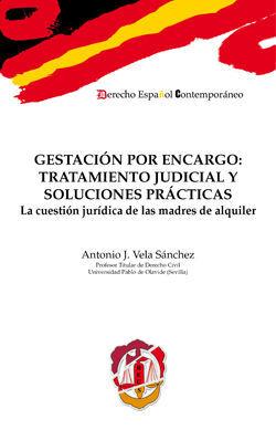 GESTACIÓN POR ENCARGO: TRATAMIENTO JUDICIAL Y SOLUCIONES PRÁCTICAS