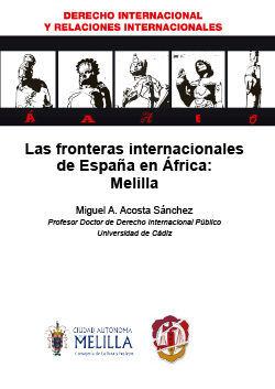 LAS FRONTERAS INTERNACIONALES DE ESPAÑA EN ÁFRICA: MELILLA