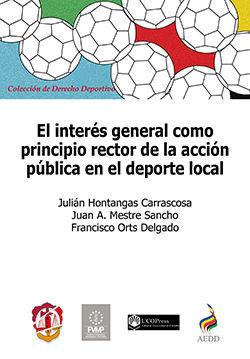 EL INTERÉS GENERAL COMO PRINCIPIO RECTOR DE LA ACCIÓN PÚBLICA EN EL DEPORTE LOCAL