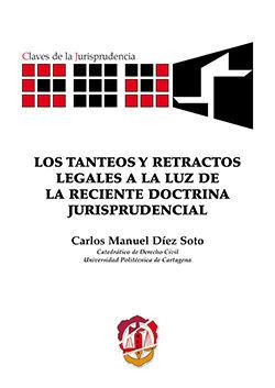 LOS TANTEOS Y RETRACTOS LEGALES A LA LUZ DE LA RECIENTE DOCTRINA JURISPRUDENCIAL