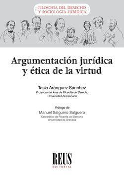 ARGUMENTACIÓN JURÍDICA Y ÉTICA DE LA VIRTUD