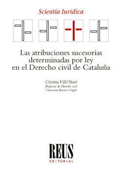 LAS ATRIBUCIONES SUCESORIAS DETERMINADAS POR LEY EN EL DERECHO CIVIL DE CATALUÑA
