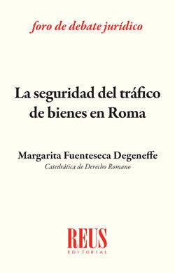 LA SEGURIDAD DEL TRÁFICO DE BIENES EN ROMA