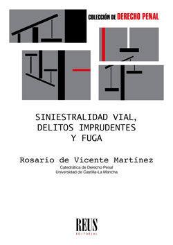 SINIESTRALIDAD VIAL, DELITOS IMPRUDENTES Y FUGA