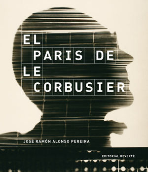EL PARÍS DE LE CORBUSIER
