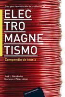 GUÍA PARA LA RESOLUCIÓN DE PROBLEMAS DE ELECTROMAGNETISMO. COMPENDIO DE TEORÍA