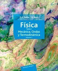 FÍSICA. MECÁNICA, ONDAS Y TERMODINÁMICA. VOLUMEN 1