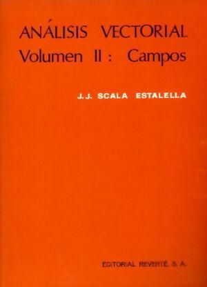 ANÁLISIS VECTORIAL. CAMPOS. VOLUMEN 2