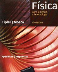 FÍSICA PARA LA CIENCIA Y LA TECNOLOGÍA. APENDICES Y RESPUESTAS.(IMPR. DIGITAL)
