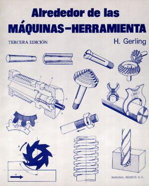 ALREDEDOR DE LAS MÁQUINAS-HERRAMIENTA