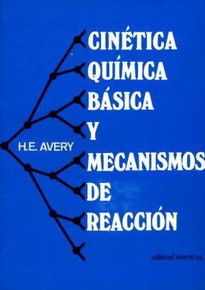 VOLUMEN 3. CINÉTICA QUÍMICA BÁSICA Y MECANISMOS DE REACCIÓN