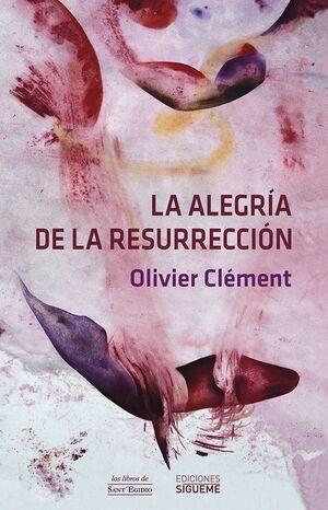 LA ALEGRÍA DE LA RESURRECIÓN