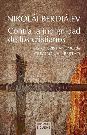 CONTRA LA INDIGNIDAD DE LOS CRISTIANOS