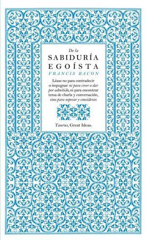 DE LA SABIDURA EGOSTA (GREAT IDEAS 13)