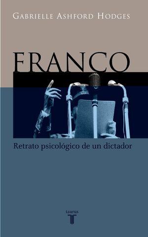 FRANCO, RETRATO PSICOLÓGICO DE UN DICTADOR