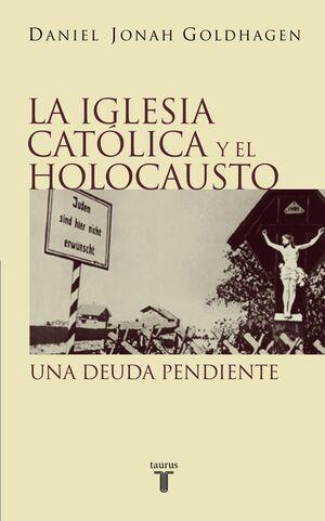 LA IGLESIA CATÓLICA Y EL HOLOCAUSTO