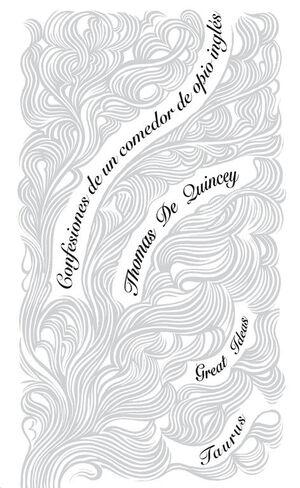 CONFESIONES DE UN COMEDOR DE OPIO INGLÉS (SERIE GREAT IDEAS 29)
