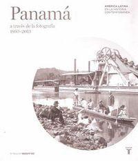 MAPFRE. PANAMÁ A TRAVÉS DE LA FOTOGRAFÍA (1860-2013)