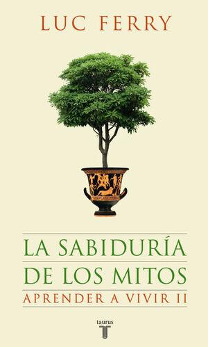 LA SABIDURÍA DE LOS MITOS. APRENDER A VIVIR 2