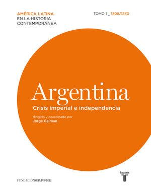 ARGENTINA. CRISIS IMPERIAL E INDEPENDENCIA. 1808/1830