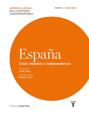 ESPAÑA. CRISIS IMPERIAL E INDEPENDENCIA (1808-1830)