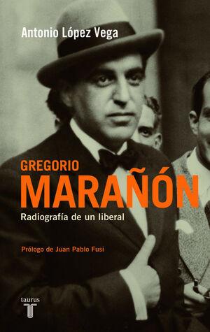 GREGORIO MARAÑÓN RADIOGRAFA DE UN LIBERAL