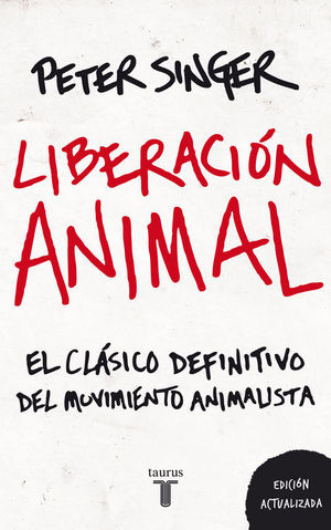 LIBERACIÓN ANIMAL EL CLÁSICO DEFINITIVO DEL MOVIMIENTO ANIMALISTA