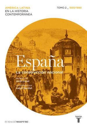 ESPAÑA. LA CONSTRUCCIÓN NACIONAL. TOMO 2 (1830/1880)
