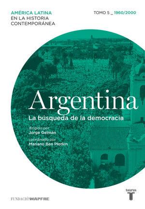 ARGENTINA (1960/2000) LA BÚSQUEDA DE LA DEMOCRACIA