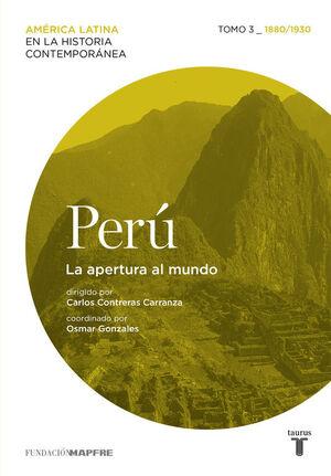 PERÚ. LA APERTURA AL MUNDO. TOMO 3 (1880-1930)
