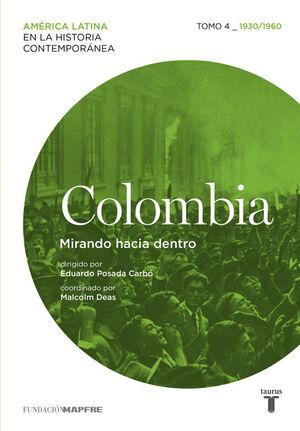 COLOMBIA. MIRANDO HACIA DENTRO. TOMO 4 (1930-1960)