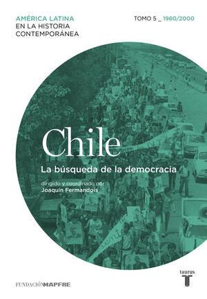 CHILE 5. 1960/2010. LA BÚSQUEDA DE LA DEMOCRACIA