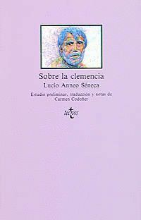 SOBRE LA CLEMENCIA ESTUDIO PRELIMINAR, TRADUCCIÓN Y NOTAS DE CARMEN CODOÑER