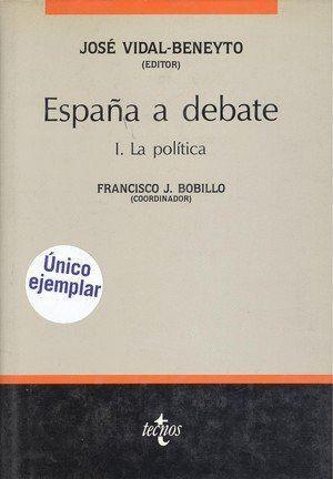 ESPAÑA A DEBATE LA POLÍTICA I