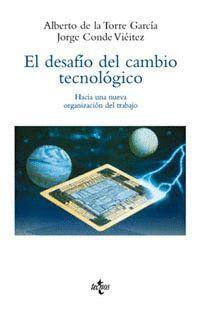 DESAFIO DEL CAMBIO TECNOLOGICO.HACIA UNA NUEVA ORGANIZACION