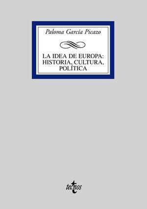 LA IDEA DE EUROPA : HISTORIA, CULTURA, POLÍTICA