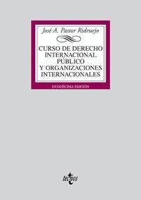 CURSO DE DERECHO INTERNACIONAL PÚBLICO Y ORGANIZACIONES INTERNACIONALES INTERNACIONALES 12ºED