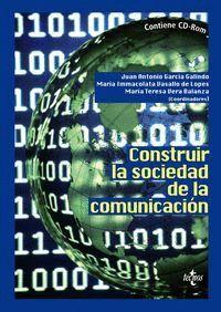 CONSTRUIR LA SOCIEDAD DE LA COMUNICACIÓN CONTIENE CD-ROM