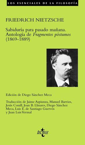 SABIDURA PARA PASADO MAÑANA ANTOLOGA DE  FRAGMENTOS PÓSTUMOS  (1869-1889)