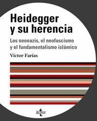HEIDEGGER Y SU HERENCIA LOS NEONAZIS, EL NEOFASCISMO Y EL FUNDAMENTALISMO ISLÁMICO