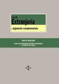LEY DE EXTRANJERA Y LEGISLACIÓN COMPLEMENTARIA CON LAS MODIFICACIONES VIGENTES A PARTIR DE 2010