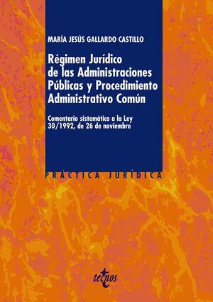 RÉGIMEN JURDICO DE LAS ADMINISTRACIONES PÚBLICAS Y DEL PROCEDIMIENTO ADMINISTRATIVO COMÚN COMENTARI