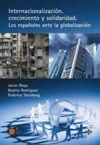 INTERNACIONALIZACIÓN, CRECIMIENTO Y SOLIDARIDAD LOS ESPAÑOLES ANTE LA GLOBALIZACIÓN