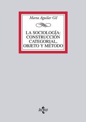LA SOCIOLOGA: CONSTRUCCIÓN CATEGORIAL, OBJETO Y MÉTODO